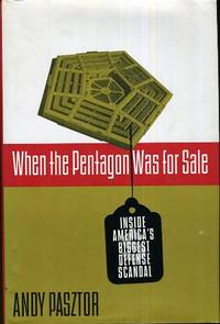 WHEN THE PENTAGON WAS FOR SALE  Inside America's Biggest Defense Scandal