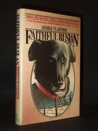 Faithful Ruslan: The Story of a Guard Dog [SIGNED]