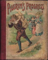 PILGRIM'S PROGRESS  from this World from that Which is to Come with a memoir of Bunyan and Macaulay's Essay on The Pilgrims Progress. Freely illustrated, The.