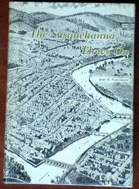 The Susquehanna Flows On: A Narrative of the Development of the Southern Tier