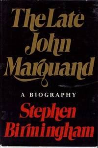 The Late John Marquand : A Biography