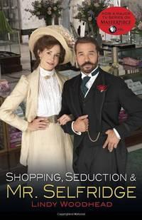 image of Shopping, Seduction & Mr. Selfridge