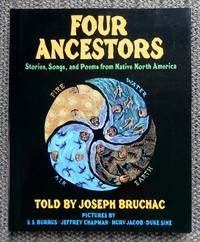 image of FOUR ANCESTORS:  STORIES, SONGS, AND POEMS FROM NATIVE NORTH AMERICA.