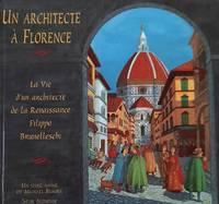 image of Un architecte à Florence. La Vie d'un architecte de la Renaissance Filippo Brunelleschi
