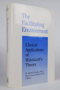 The Facilitating Environment: Clinical Applications of Winnicott's Theory
