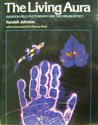 The Living Aura:  Radiation Field Photography and the Kirlian Effect