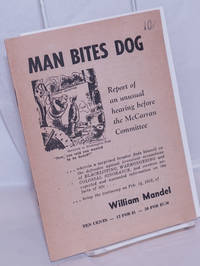 image of Man bites dog: report of an unusual hearing before the McCarran Committee