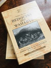 Notes on the Bedouins and Wahabys - Volume 1: Collected during his Travels in the East by the Late John Lewis Burckhardt (Folios Archive Library