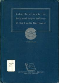 Labor relations in the pulp and paper industry of the Pacific Northwest