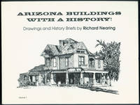 Arizona Buildings with a History! Drawings and History Briefs, Volume 1