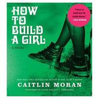 image of How to Build a Girl: A Novel