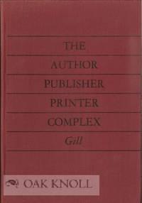 AUTHOR PUBLISHER PRINTER COMPLEX.|THE