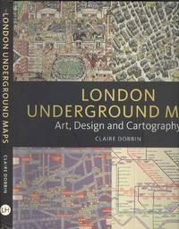 London Underground Maps - Art, Design and Cartography.