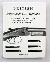 British Sporting Rifle Cartridges.  A Summary of Case Types, Headstamps, Bullets and Charge Variations