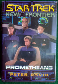 STAR TREK NEW FRONTIER: PROMETHEANS—MARTYR AND FIRE ON HIGH
