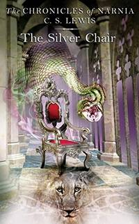 The Silver Chair (Chronicles of Narnia S.)