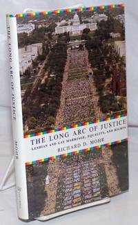 image of The Long Arc of Justice: lesbian and gay marriage, equality, and rights