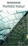 Vorbild Natur. Bionik - Design für funktionelles Gestalten [Gebundene Ausgabe] von Werner...