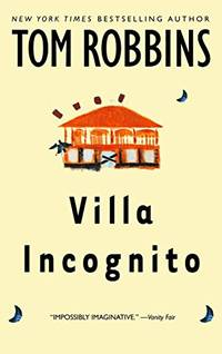 Villa Incognito by Tom Robbins - Paperback - 2004-04-27 - from Orange Cat Bookshop (SKU: 211)