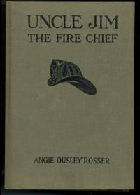 UNCLE JIM  THE FIRE CHIEF