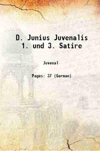 D. Junius Juvenalis 1. und 3. Satire 1887 [Hardcover]