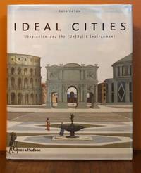 IDEAL CITIES. UTOPIANISM AND THE [ UN ] BUILT ENVIRONMENT