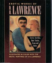 Erotic Works Of D.h. Lawrence: Novels, Novellas, Short Stories, Essays And  Poetry