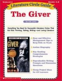 image of The Giver: Everything You Need for Successful Literature Circles That Get Kids Thinking, Talking, Writing--And Loving Literature (Literature Circle Guides)