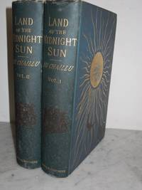 image of Land of the Midnight Sun, The: Summer and Winter Journeys through Sweden, Norway, Lapland and Northern Finland (2 vols)