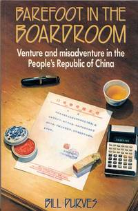 Barefoot In the Boardroom. Venture and misadventure in the People's Republic of China
