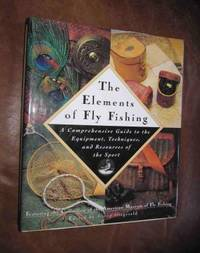 THE ELEMENTS OF FLY FISHING by  F-stop editor Fitzgerald - First Edition. First Printing. - 1999 - from Collectible Book Shoppe and Biblio.co.uk
