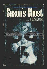 Saxon's Ghost by Steve Fisher 1969- High Grade