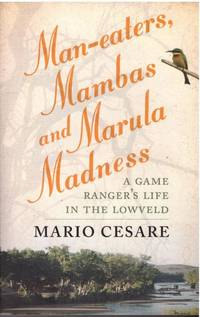 image of MAN-EATERS, MAMBAS and MARULA MADNESS: