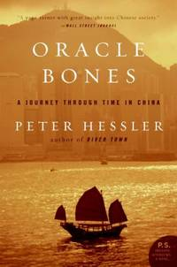 Oracle Bones: A Journey Through Time in China (Paperback) by  Peter Hessler - Paperback - Reprint - from 9132589 CANADA INC and Biblio.com