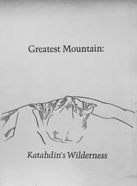 Greatest Mountain:  Katahdin's Wilderness