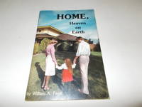 Home, Heaven on Earth by William A. Fagal - Paperback - 1978 - from Paradise Found Books and Biblio.com