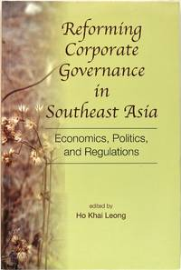 image of Reforming Corporate Governance In Southeast Asia: Economics, Politics and Regulations
