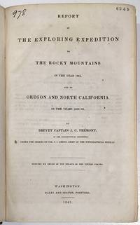 Report of the Exploring Expedition to the Rocky Mountains in the Year 1842, and to Northern California in the Years 1843-'44