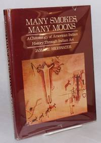 Many smokes, many moons: a chronology of American Indian history through Indian art
