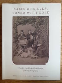 Salts of Silver, Toned With Gold: The Harrison D. Horblitt Collection  of Early Photography