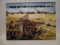 Armor Battles of the Waffen SS 1943-45. by  Will Fey - Hardcover - 1990 - from Military Books (SKU: 80-447)