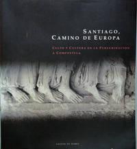 Santiago, Camino de Europa__Culto y Cultura en la Peregrinación a Compostela
