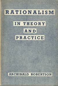 Rationalism in Theory and Practice