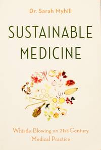 image of Sustainable Medicine: Whistle-Blowing on 21st-Century Medical Practice