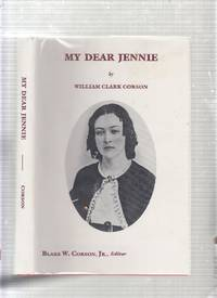 My Dear Jennyu: A Collection of Love Letters from a Confederate Soldier to His Fiancee During the Period 1861-1865