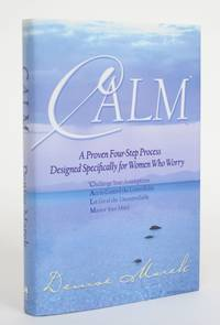 image of Calm: A Proven Four-Step Process Designed Specifically for Women Who Worry