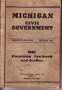 image of Michigan Civil Government : A Classroom Text (1947)