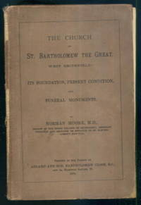 image of The Church of St. Bartholomew the Great, West Smithfield: Its Foundation, Present Condition, and Funeral Monuments