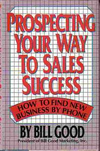 image of Prospecting Your Way To Sales Success How to Find New Business by Phone