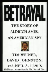 Betrayal, The Story of Aldrich Ames, An American Spy